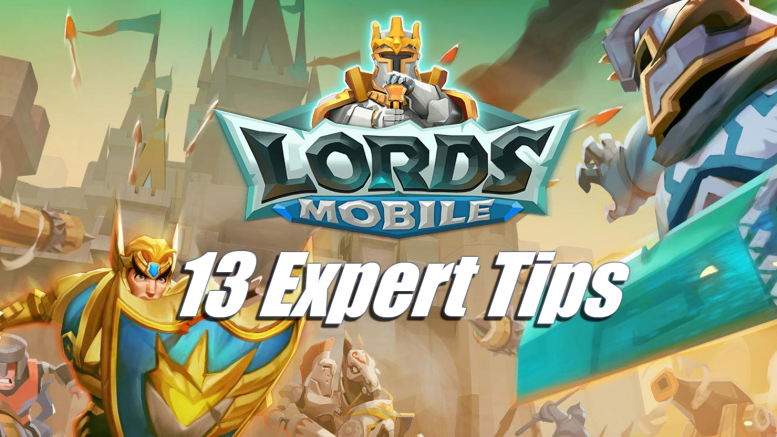 13 Expert Tips for Lords Mobile