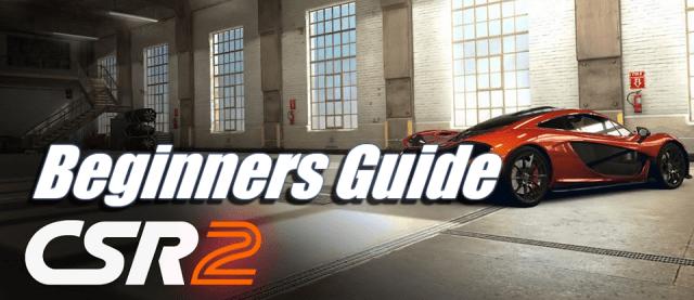 CSR Racing 2 – Beginners Guide |