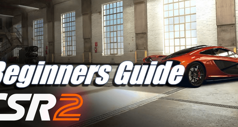 CSR Racing 2 – Beginners Guide |