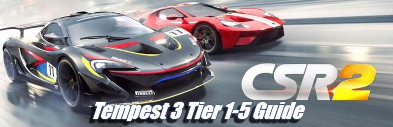 CSR Racing 2: Tempest 3 Tier 1-5 Guide |