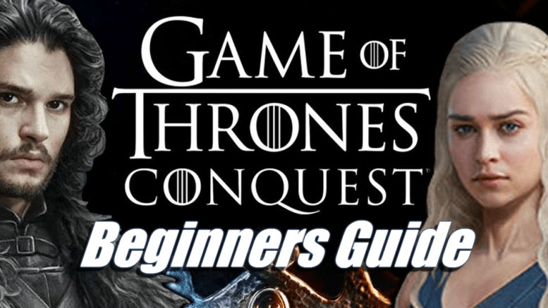 Game of Thrones: Conquest – Beginners Guide