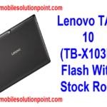 How To Install Stock Rom In Lenovo Tab TB-X103F | Lenovo Tab 10 TB-X103F Full Flashing Guide