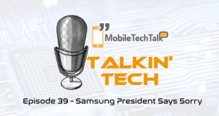 Talkin' Tech Episode 39 – Samsung President Says Sorry