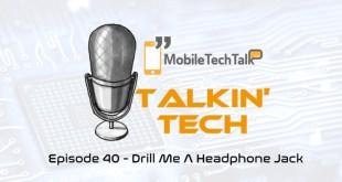 Talkin' Tech Episode 40 – Drill Me A Headphone Jack