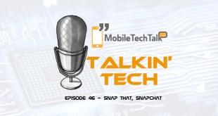 Talkin' Tech – Episode 46 – Snap That, Snapchat