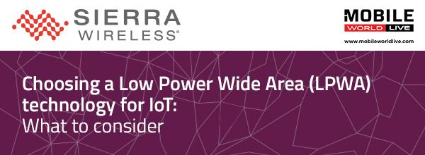 SIERRA WIRELESSS WEBINAR: LOW POWER WIDE AREA TECHNOLOGIES FOR IOT