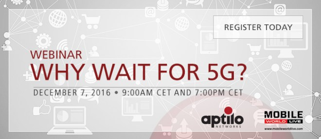 Why wait for 5G? (Aptilo)