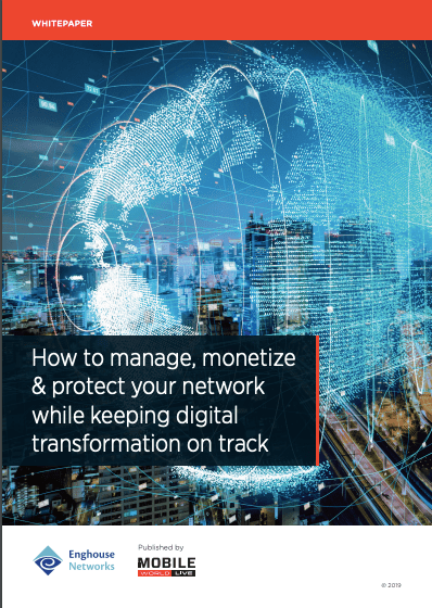 How to manage, monetize & protect your network while keeping digital transformation on track