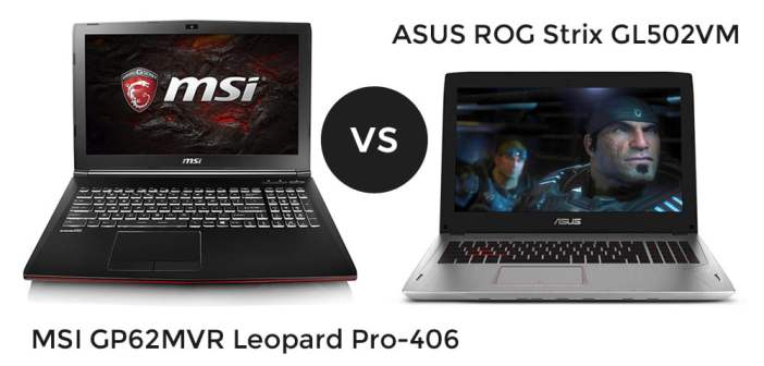 MSI GP62MVR Leopard Pro-406 vs ASUS ROG Strix GL502VM Gaming Laptops Compared – October 2017