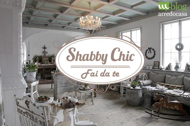 Shabby Chic e Fai da Te cosa devi sapere  MBlog