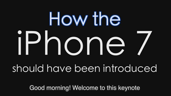 How the iPhone 7 Should Have Been Introduced - iPhone 7 keynote