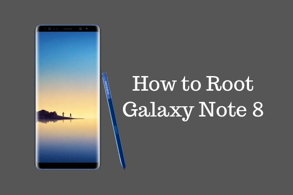 How to Root Galaxy Note 8 and Install Custom Recovery [Safely]