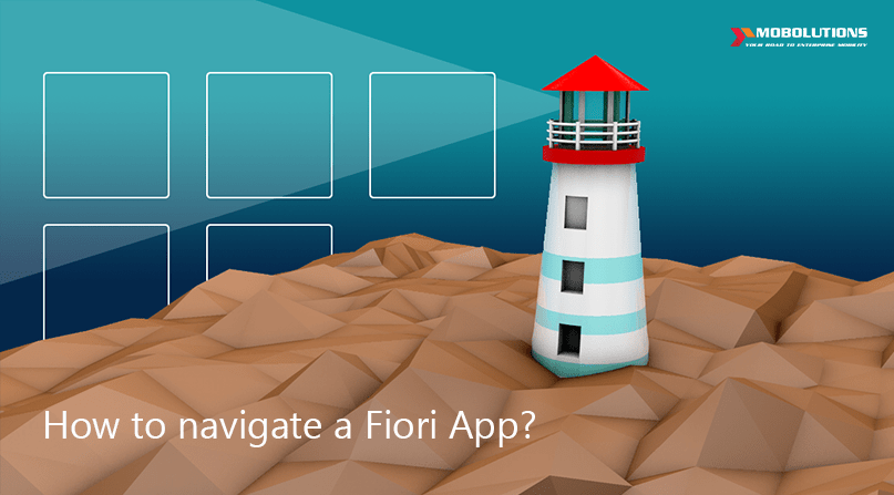 Fiori Apps | How to navigate a Fiori App?