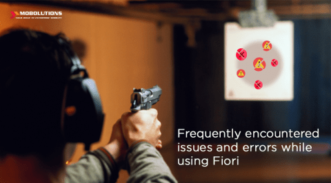 Fiori SAP | Frequently encountered issues and errors while using Fiori