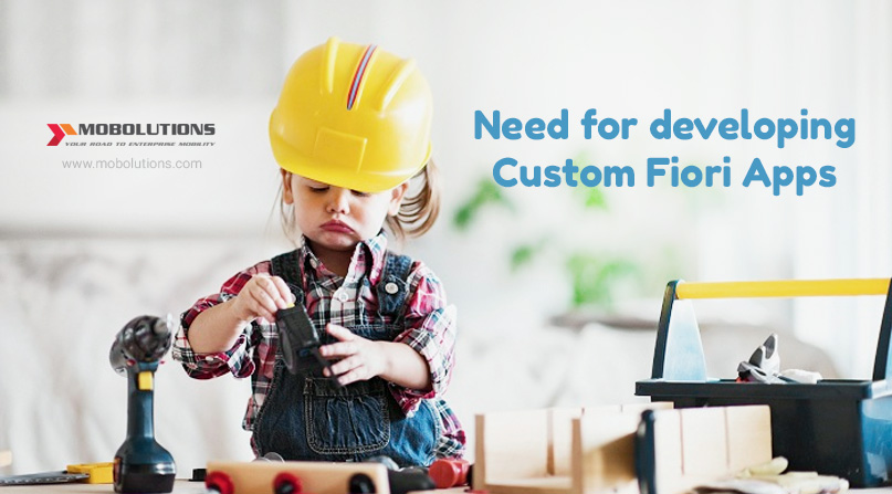Need for developing Custom Fiori Apps