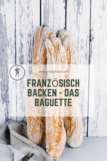 Pinterestgrafik zum Blogbeitrag Französisch Backen - das Baguette