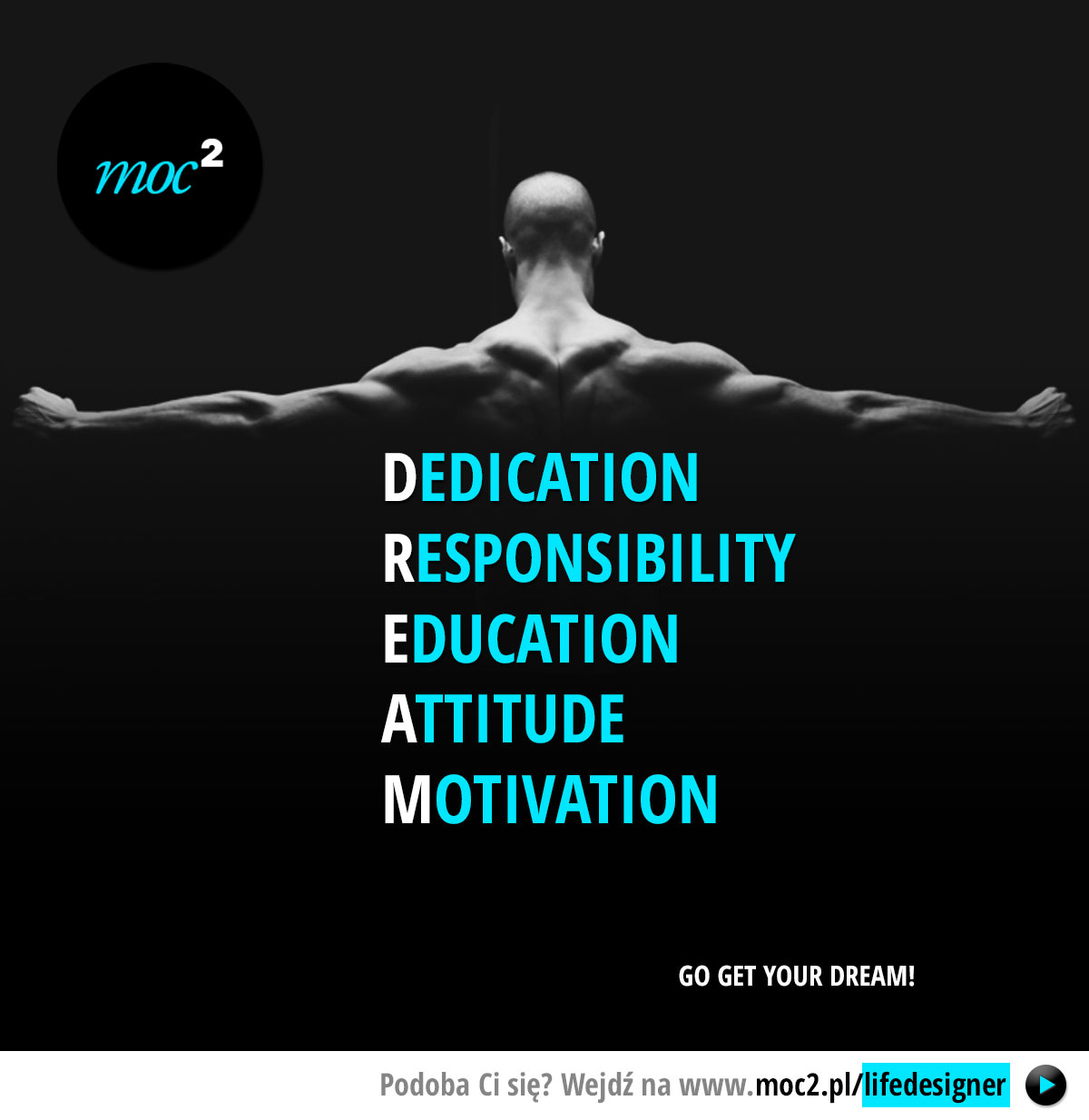 DREAM: Dedication, Responsibility, Education, Attitude, Motivation.