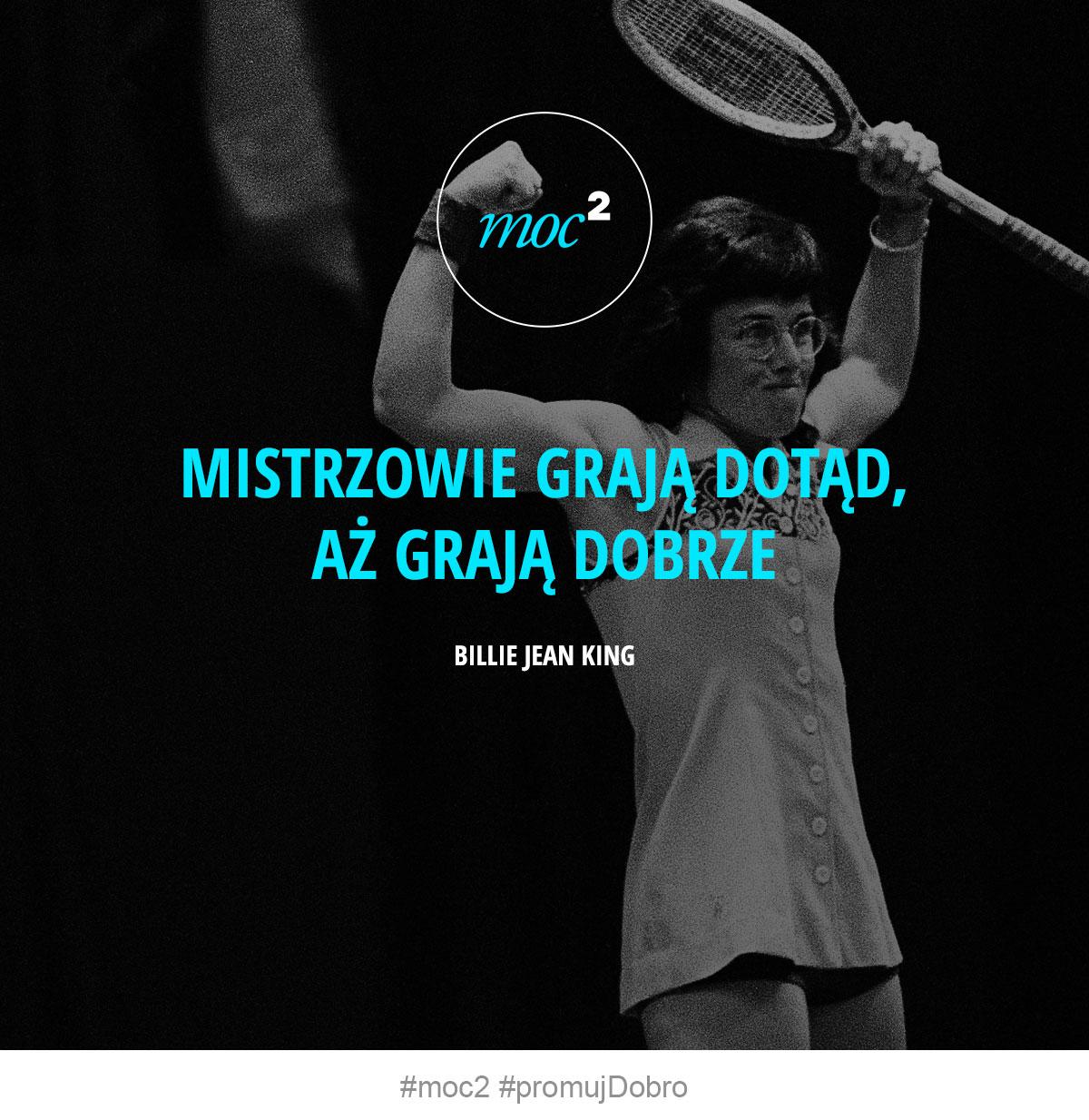 150901-motywacja-inspiracja-cytaty-dotad-az-graja-dobrze-Billie-Jean-King