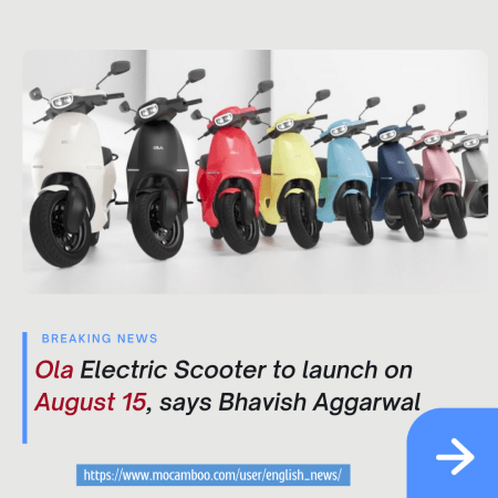 Ola Electric Scooter to launch on August 15, says Bhavish Aggarwal
