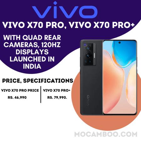 Vivo X70 Pro | Vivo X70 Pro+ | vivo X70 5G launch today Vivo X70 series | Vivo X70 Pro price |