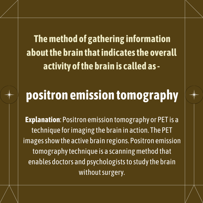The method of gathering information about the brain that indicates the overall activity of the b ...