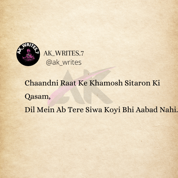 Chaandni Raat Ke Khamosh Sitaron Ki Qasam, Dil Mein Ab Tere Siwa Koyi Bhi Aabad Nahi.