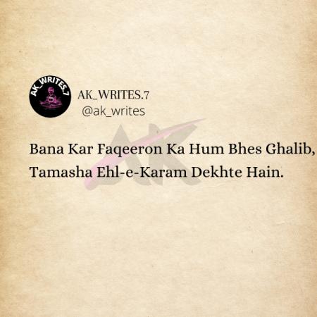 Bana Kar Faqeeron Ka Hum Bhes Ghalib, Tamasha Ehl-e-Karam Dekhte Hain.