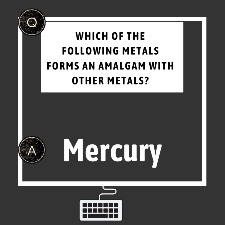 Which of the following metals forms an amalgam with other metals?