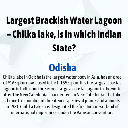 Largest Brackish Water Lagoon – Chilka lake, is in which Indian State?