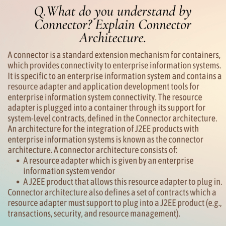 What do you understand by Connector? Explain Connector Architecture.