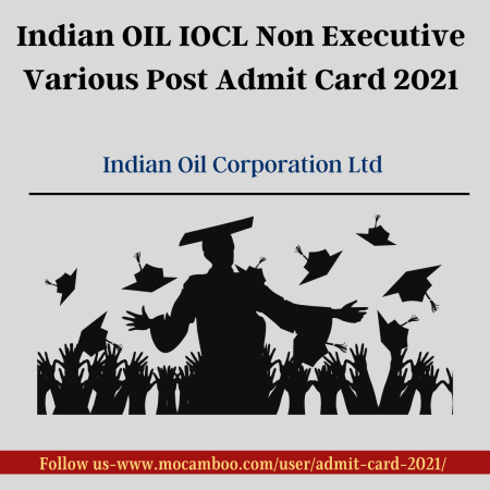 Indian OIL IOCL Non Executive Various Post Admit Card 2021
