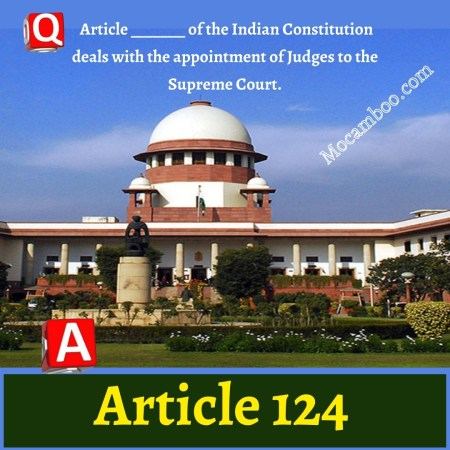 Article _______ of the Indian Constitution deals with the appointment of Judges to the Supreme C ...