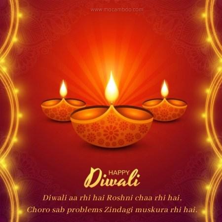 Diwali aa rhi hai Roshni chaa rhi hai, Choro sab problems Zindagi muskura rhi hai.