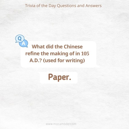 What did the Chinese refine the making of in 105 A.D.? (used for writing)