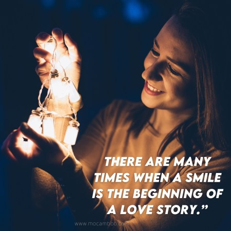 """""""There are many times when a smile is the beginning of a love story."""""""