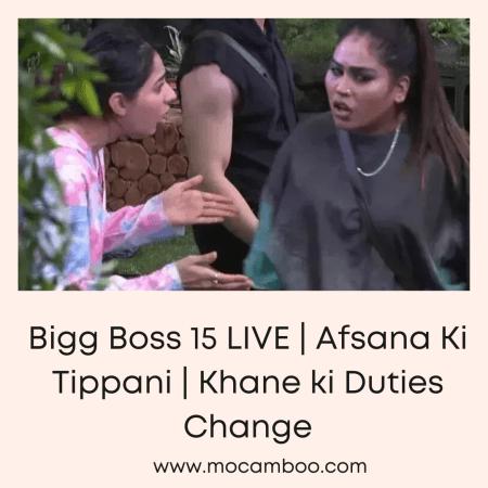 Bigg Boss 15 LIVE | Afsana Ki Tippani | Khane ki Duties Change