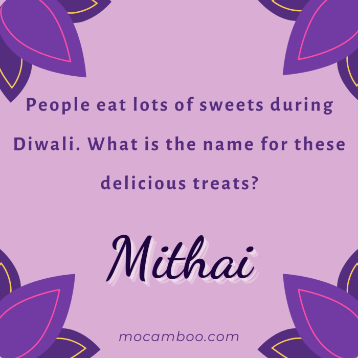 People eat lots of sweets during Diwali. What is the name for these delicious treats?