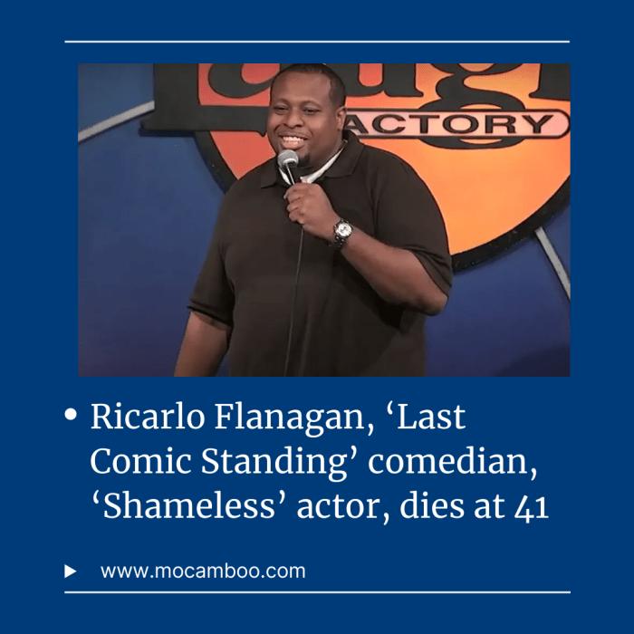 Ricarlo Flanagan, 'Last Comic Standing' comedian, 'Shameless' actor, dies at 41