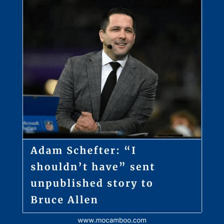 "Adam Schefter: ""I shouldn't have"" sent unpublished story to Bruce Allen"