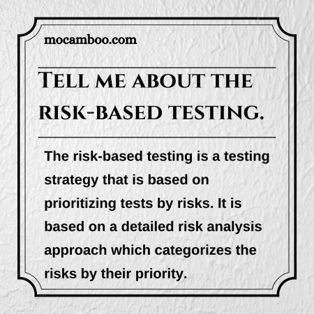 Tell me about the risk-based testing.