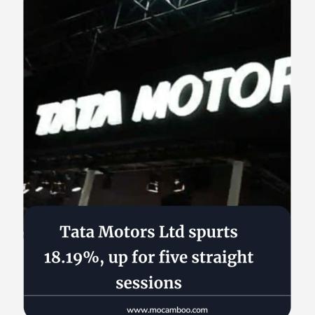 Tata Motors Ltd spurts 18.19%, up for five straight sessions