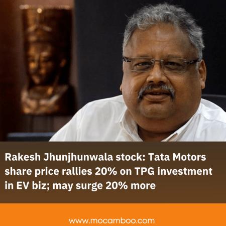 Rakesh Jhunjhunwala stock: Tata Motors share price rallies 20% on TPG investment in EV biz; may  ...
