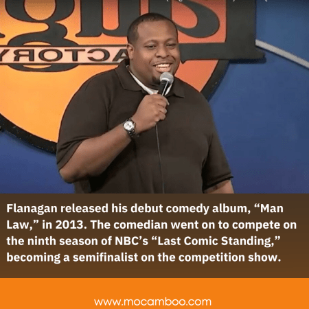 """Flanagan released his debut comedy album, """"Man Law,"""" in 2013. The comedian went on to compete on ..."""