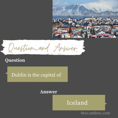 Dublin is the capital of