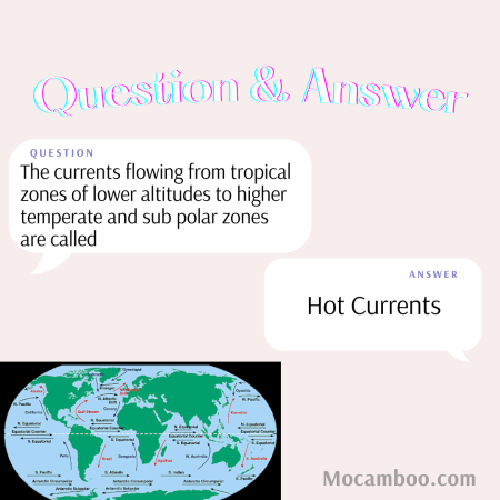The currents flowing from tropical zones of lower altitudes to higher temperate and sub polar zo ...