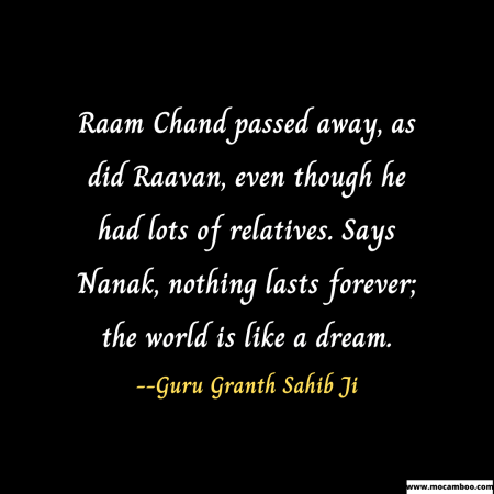Raam Chand passed away, as did Raavan, even though he had lots of relatives. Says Nanak, nothing ...