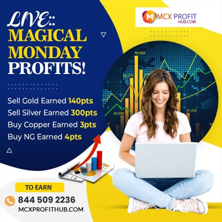 LIVE MAGICAL MONDAY PROFITS UPDATE BY MCX PROFITHUB OR GET FREE TRIAL CALL @8445092236