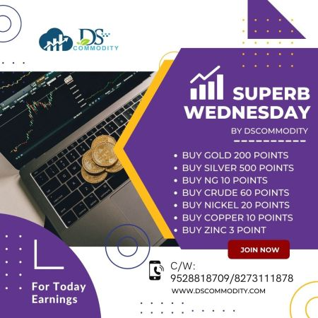 SUPERB WEDNESDAY PROFIT UPDATE BY DS COMMODITY