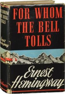 For Whom the Bell Tolls, Ernest Hemingway, 1940