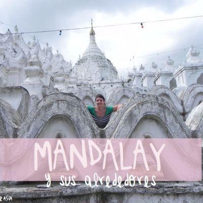 MANDALAY Y SUS ALREDEDORES